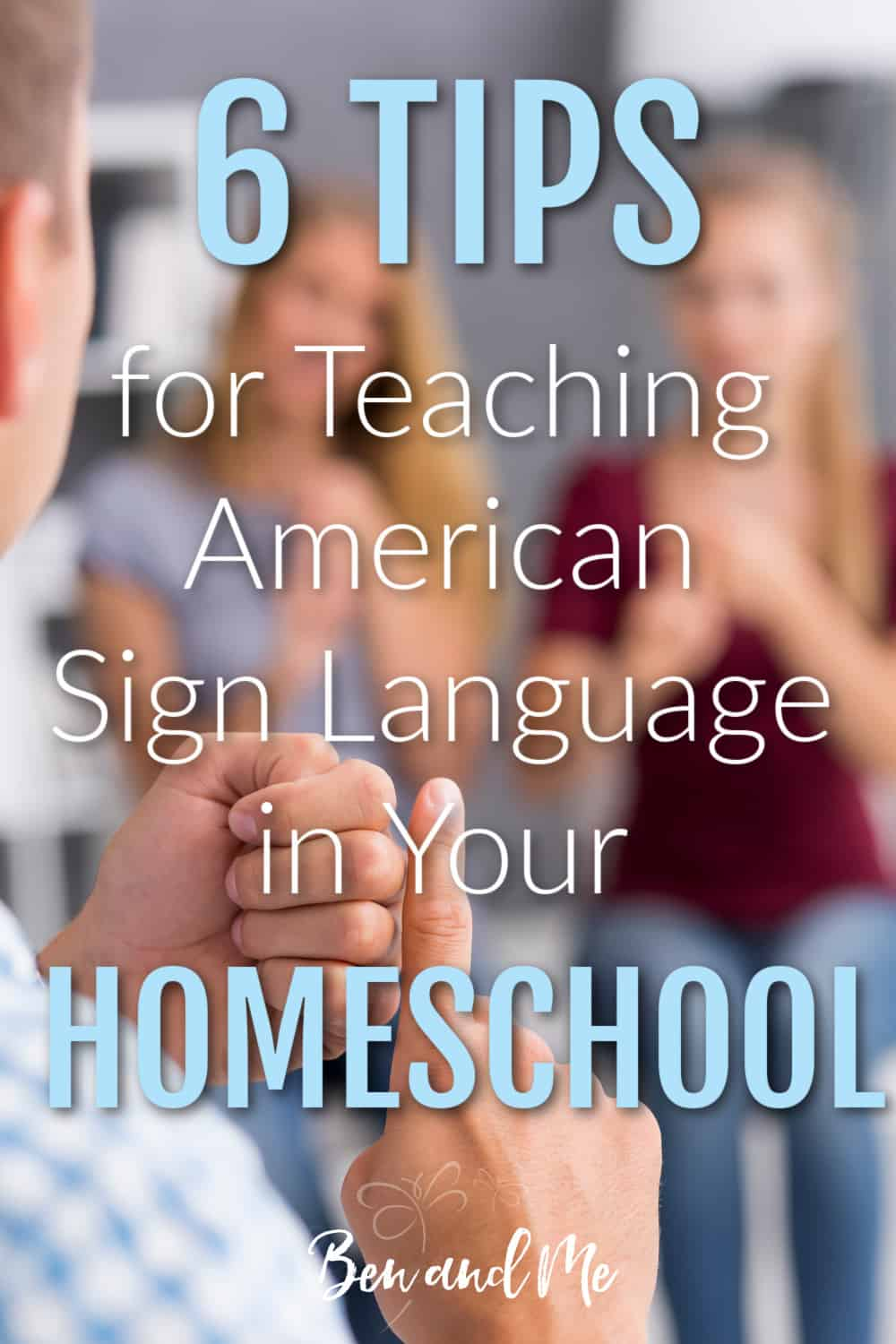 Here are 6 tips for teaching American Sign Language in your homeschool. #homeschool #learnasl #americansignlanguage